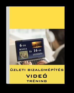 Üzleti Bizalomépítés Videó tréning – 40db Oktatóvideó témák szerint
