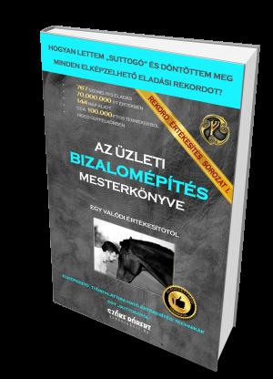 Az Üzleti Bizalomépítés Mesterkönyve – egy valódi értékesítőtől